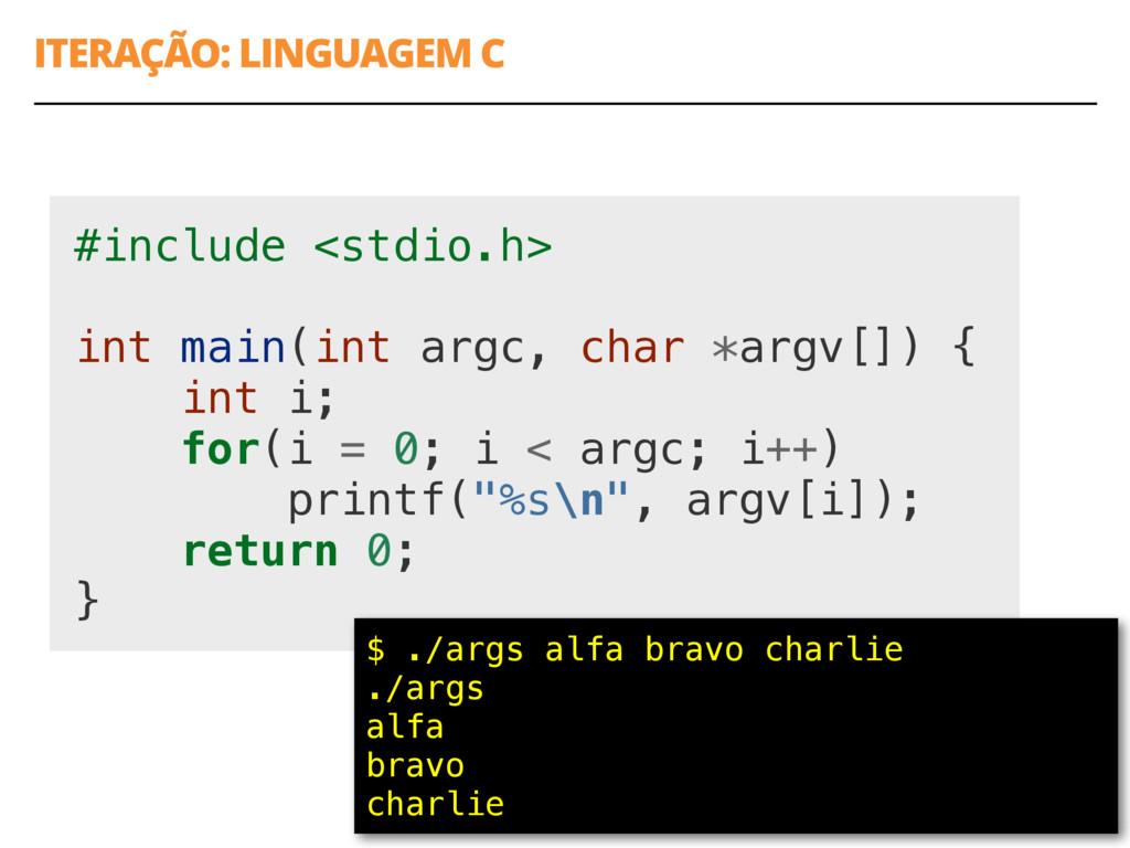 ITERAÇÃO: LINGUAGEM C 10 #include <stdio.h> int...