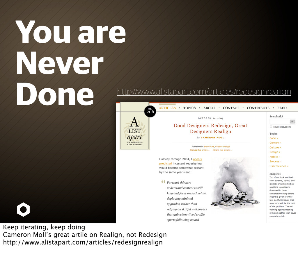 You are Never Done http://www.alistapart.com/ar...