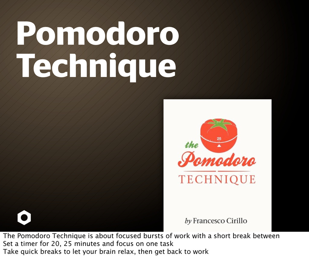 Pomodoro Technique The Pomodoro Technique is ab...