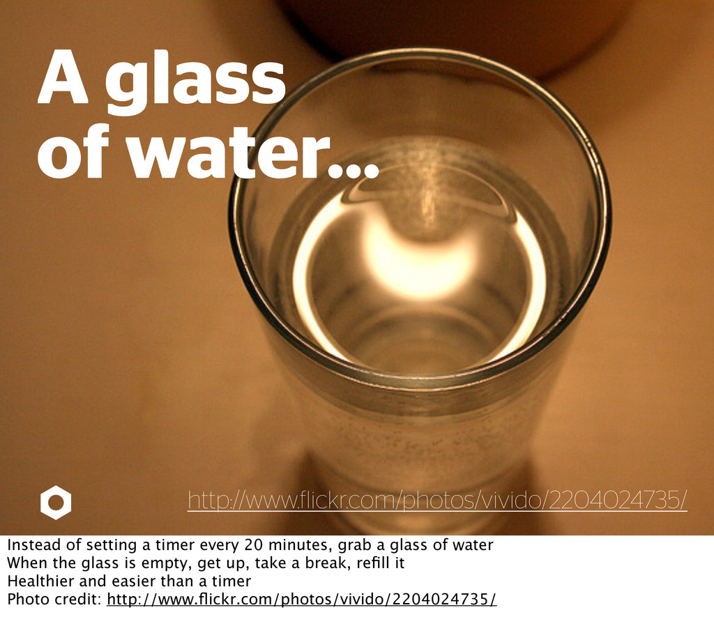 A glass of water... http://www. lickr.com/photo...
