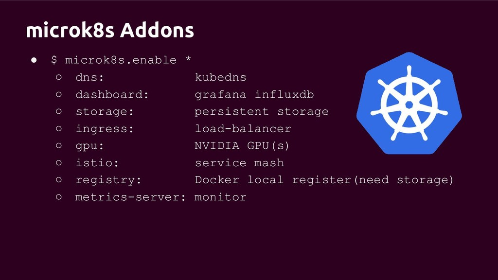 microk8s Addons ● $ microk8s.enable * ○ dns: ku...