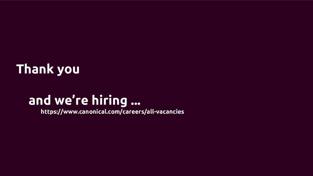 Thank you and we're hiring ... https://www.cano...