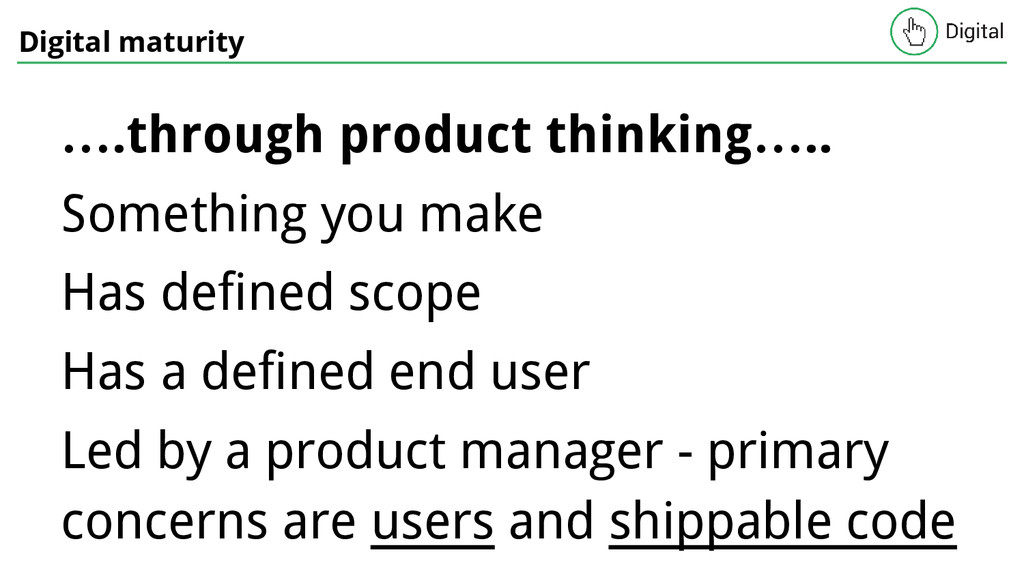 Digital maturity ….through product thinking….. ...