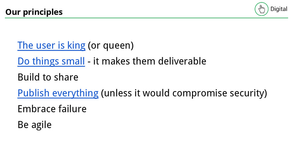 Our principles The user is king (or queen) Do t...