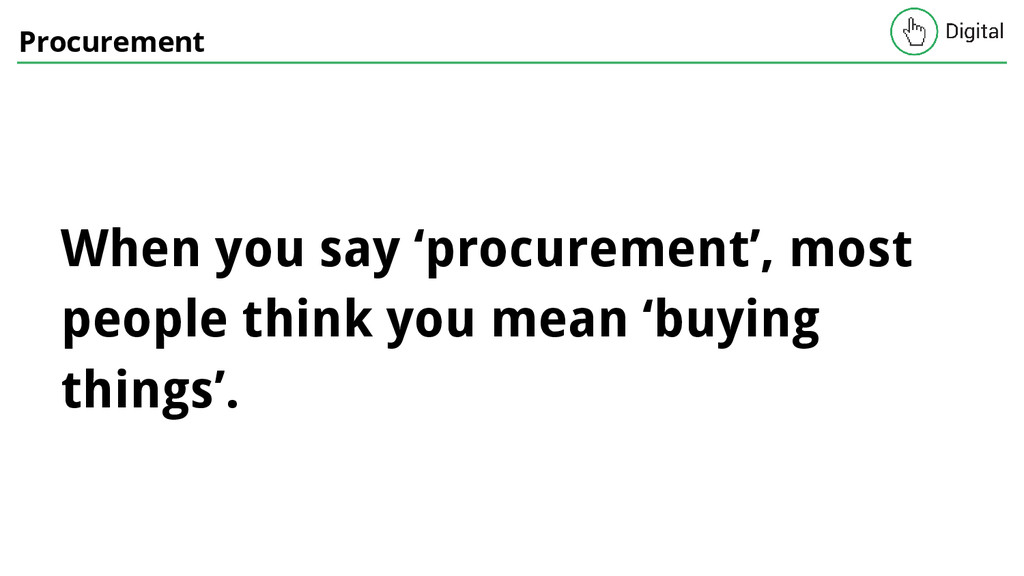 Procurement When you say 'procurement', most pe...