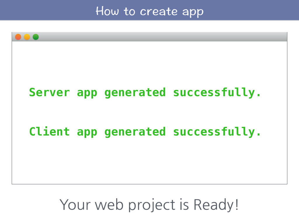 Server app generated successfully. Client app g...