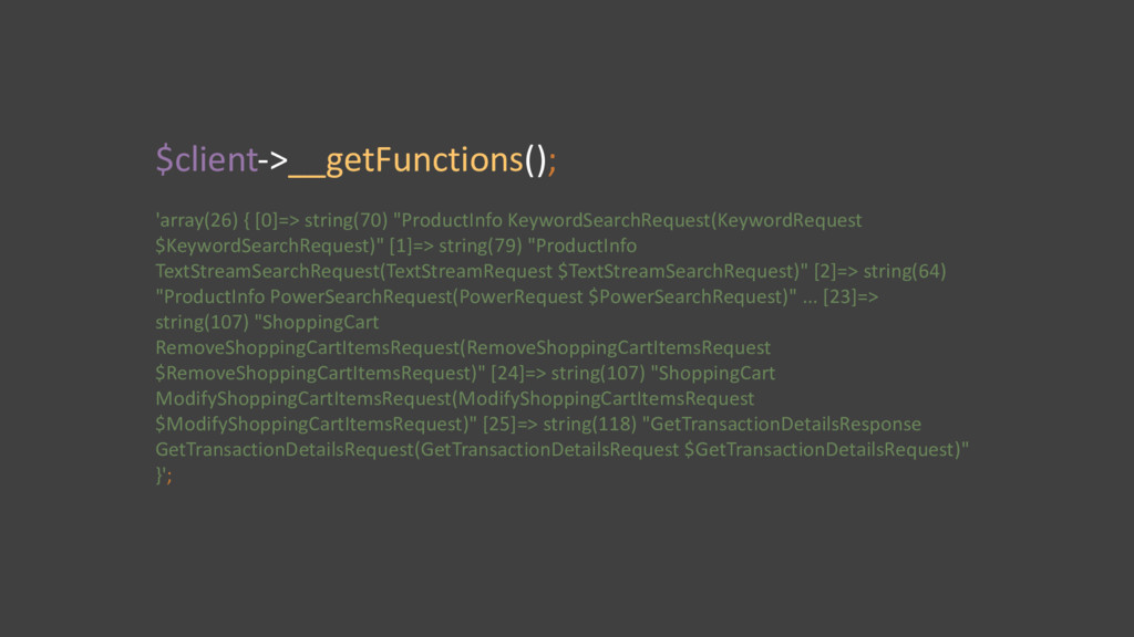 $client-­‐>__getFunctions(); 'array(26)	