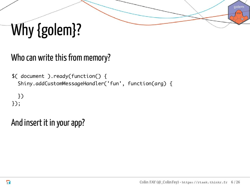 Why {golem}? Who can write this from memory? $(...