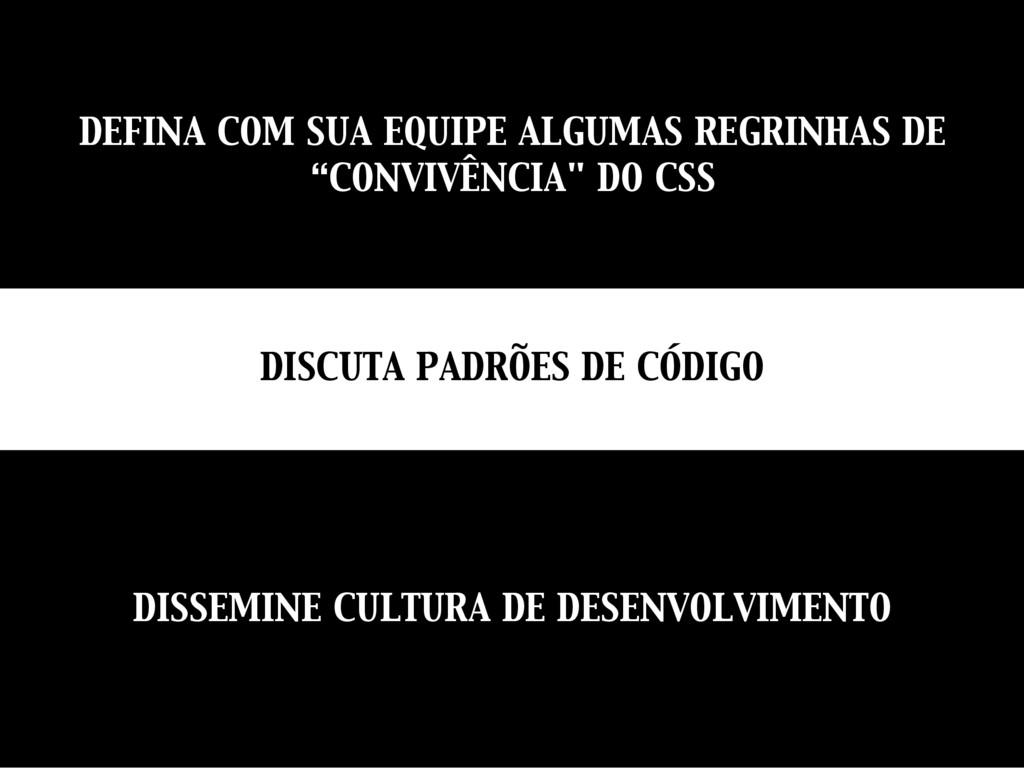 """DEFINA COM SUA EQUIPE ALGUMAS REGRINHAS DE """"CON..."""
