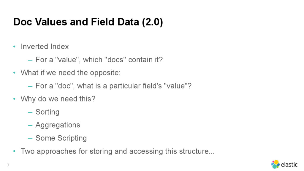 Doc Values and Field Data (2.0) • Inverted Inde...