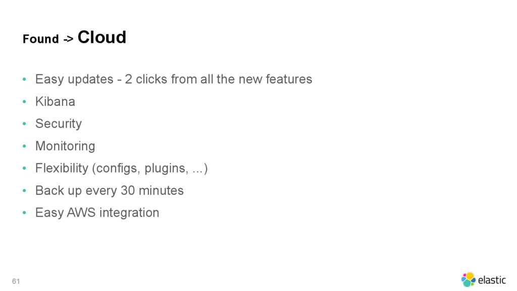 Found -> Cloud • Easy updates - 2 clicks from a...