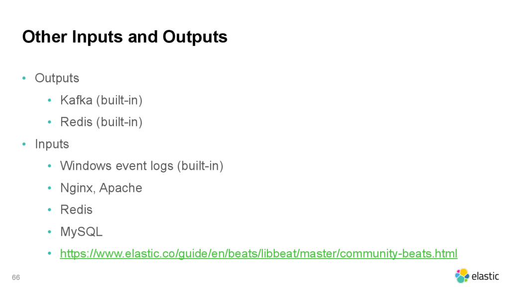 Other Inputs and Outputs • Outputs • Kafka (bui...