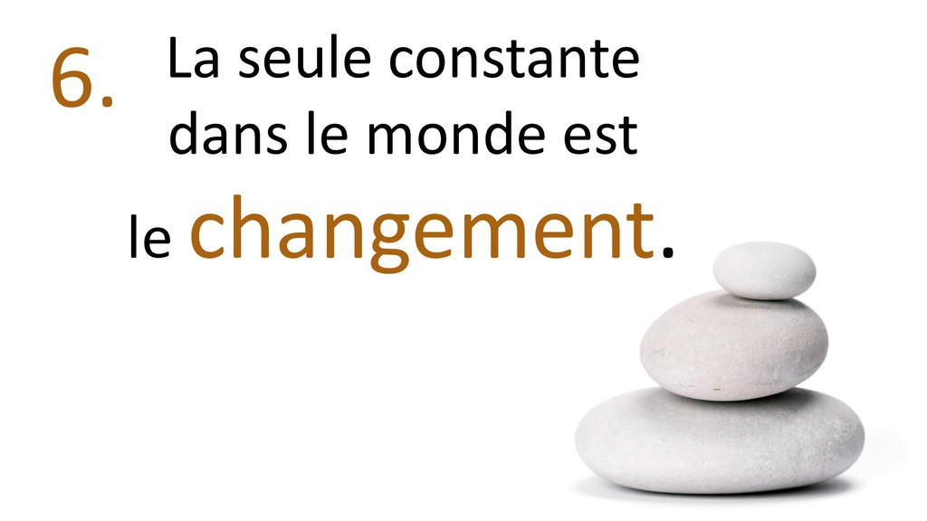 La seule constante dans le monde est le changem...