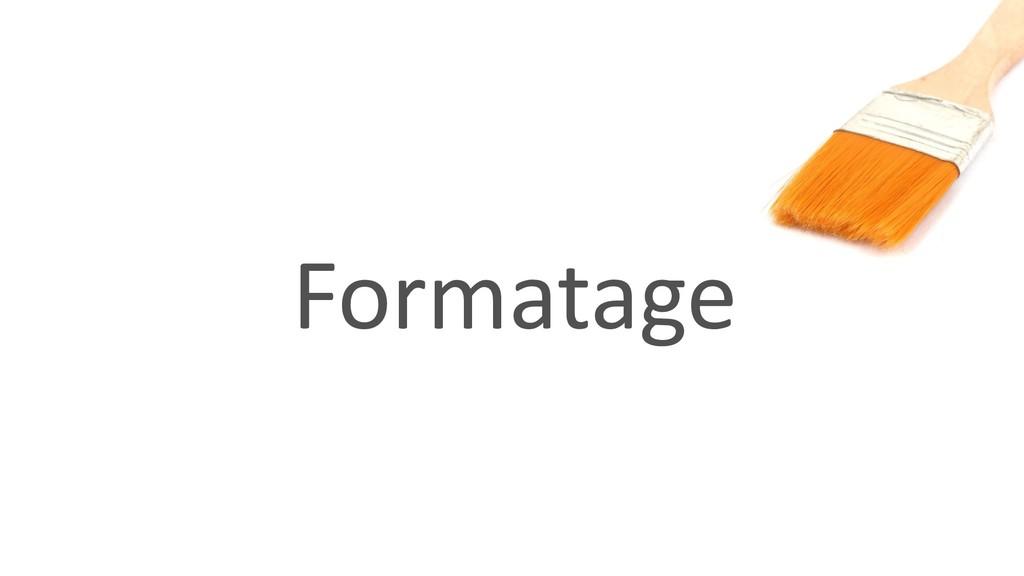 Formatage