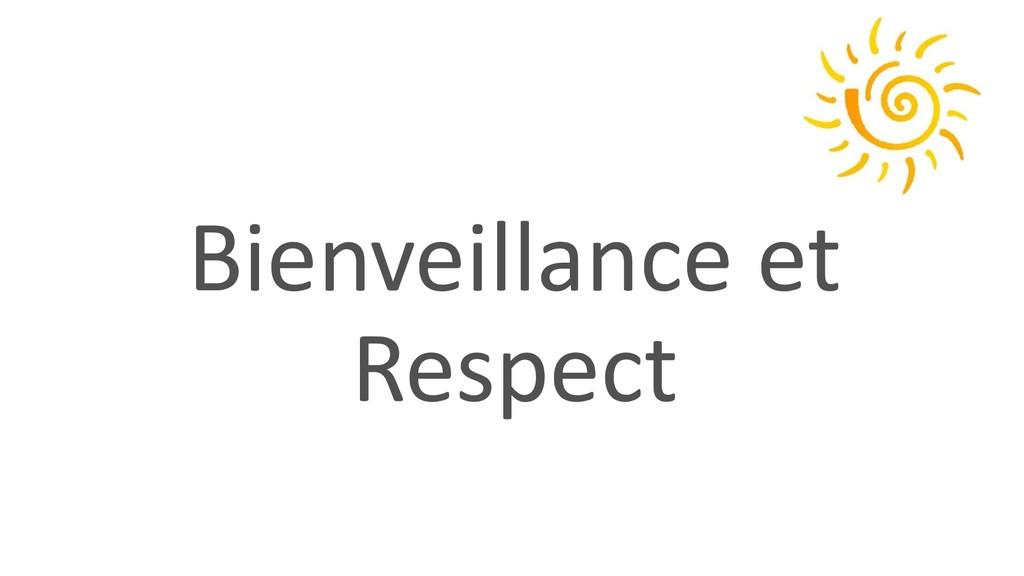 Bienveillance et Respect