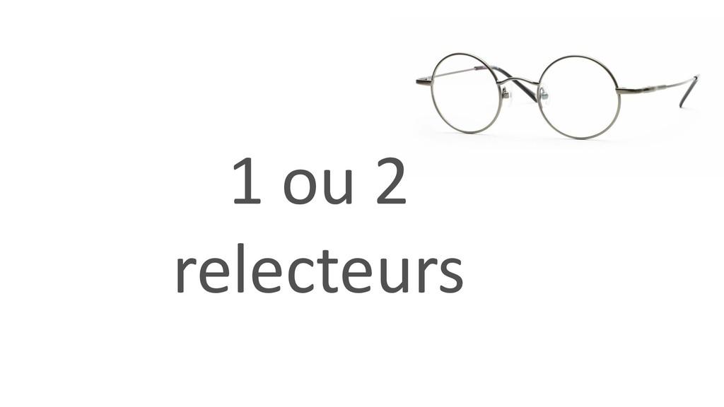 1 ou 2 relecteurs