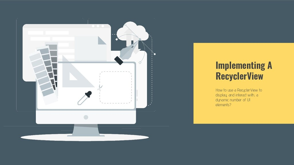 Implementing A RecyclerView How to use a Recycl...