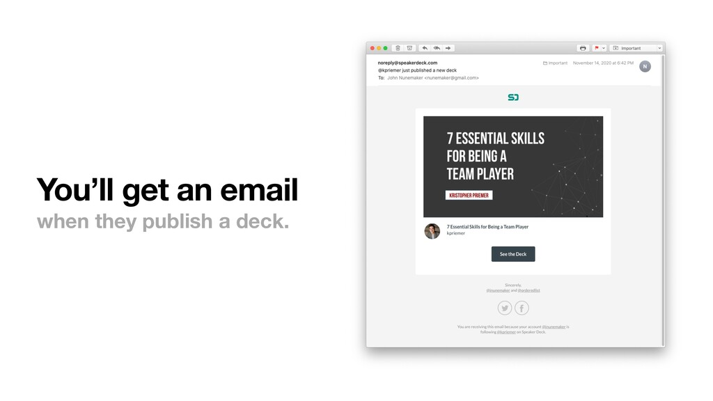 You'll get an email when they publish a deck.