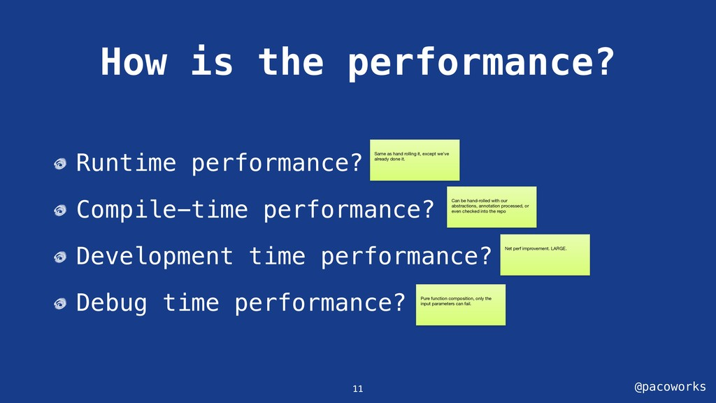 @pacoworks How is the performance? Runtime perf...