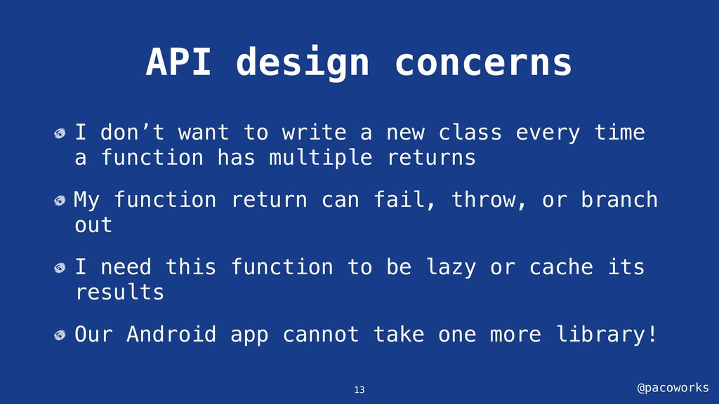 @pacoworks API design concerns I don't want to ...