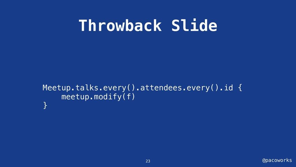 @pacoworks Throwback Slide Meetup.talks.every()...