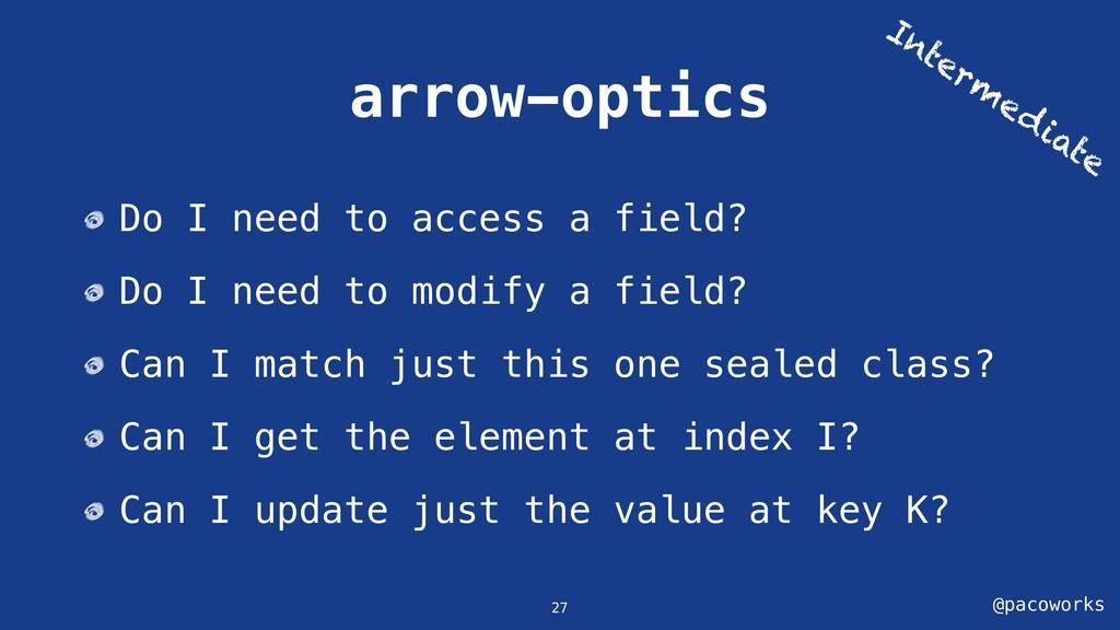 @pacoworks arrow-optics Do I need to access a f...