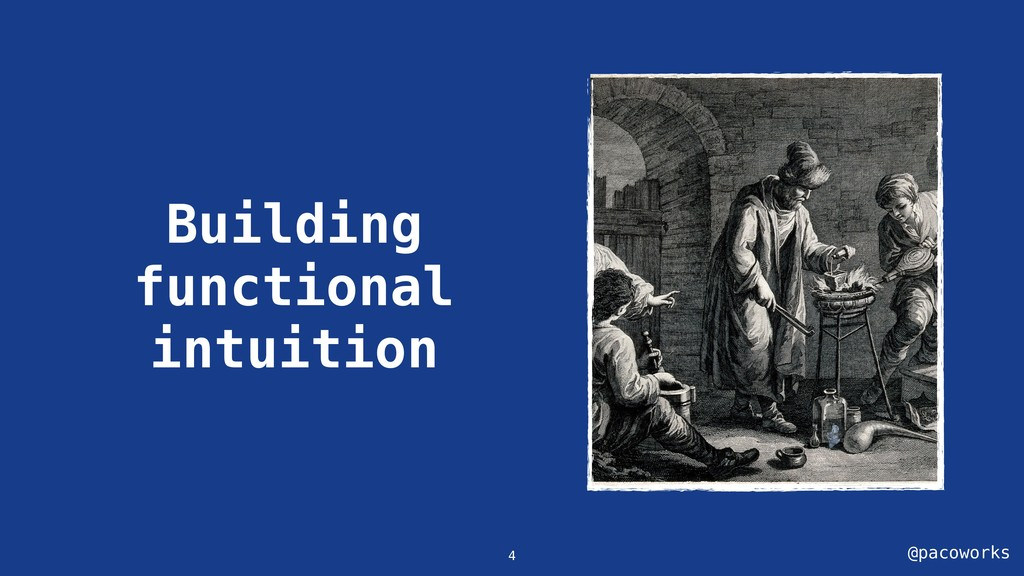 @pacoworks Building functional intuition 4