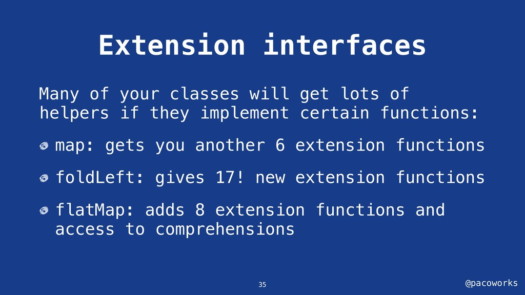 @pacoworks Extension interfaces Many of your cl...