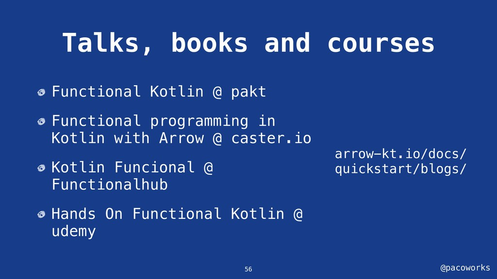 @pacoworks Talks, books and courses arrow-kt.io...