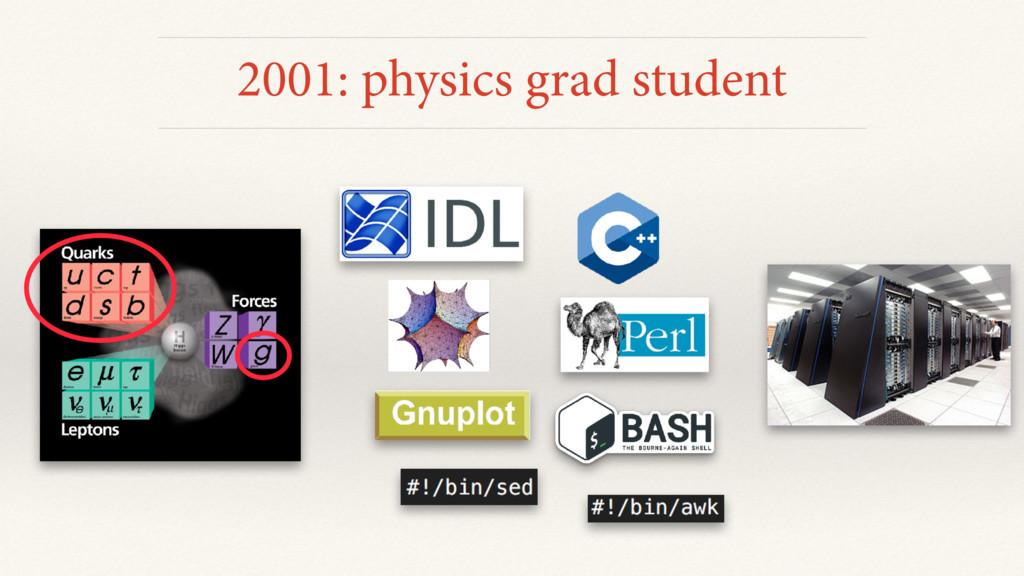2001: physics grad student