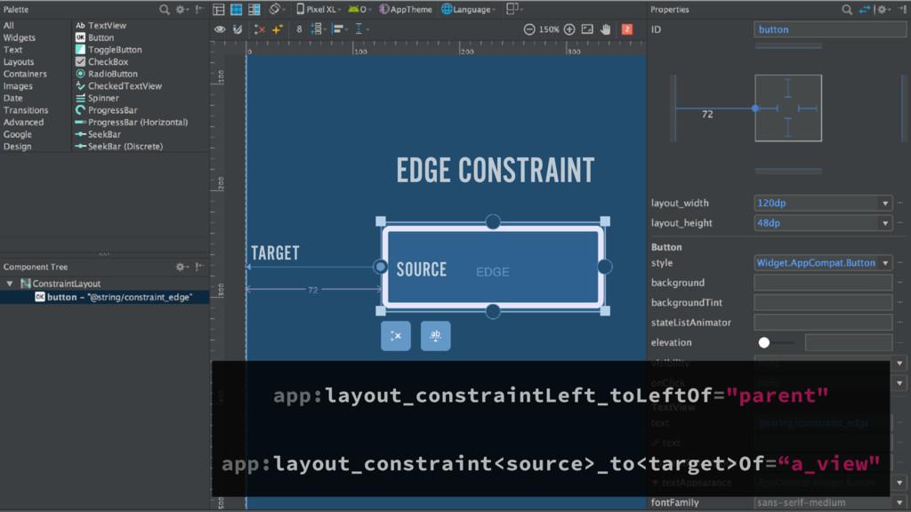 SOURCE TARGET EDGE CONSTRAINT  app:layout_cons...