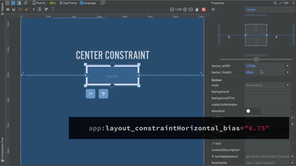 CENTER CONSTRAINT  app:layout_constraintHorizo...
