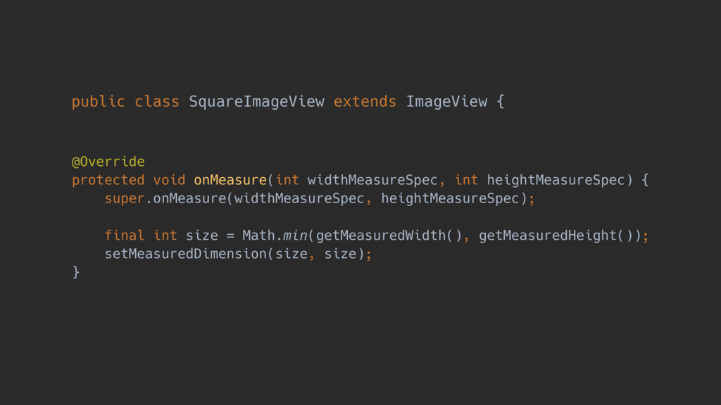 public class SquareImageView extends ImageView ...