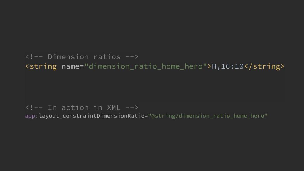 """<!-- Dimension ratios --> <string name=""""dimens..."""