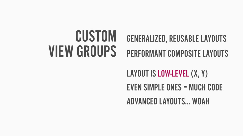 CUSTOM VIEW GROUPS GENERALIZED, REUSABLE LAYOUT...