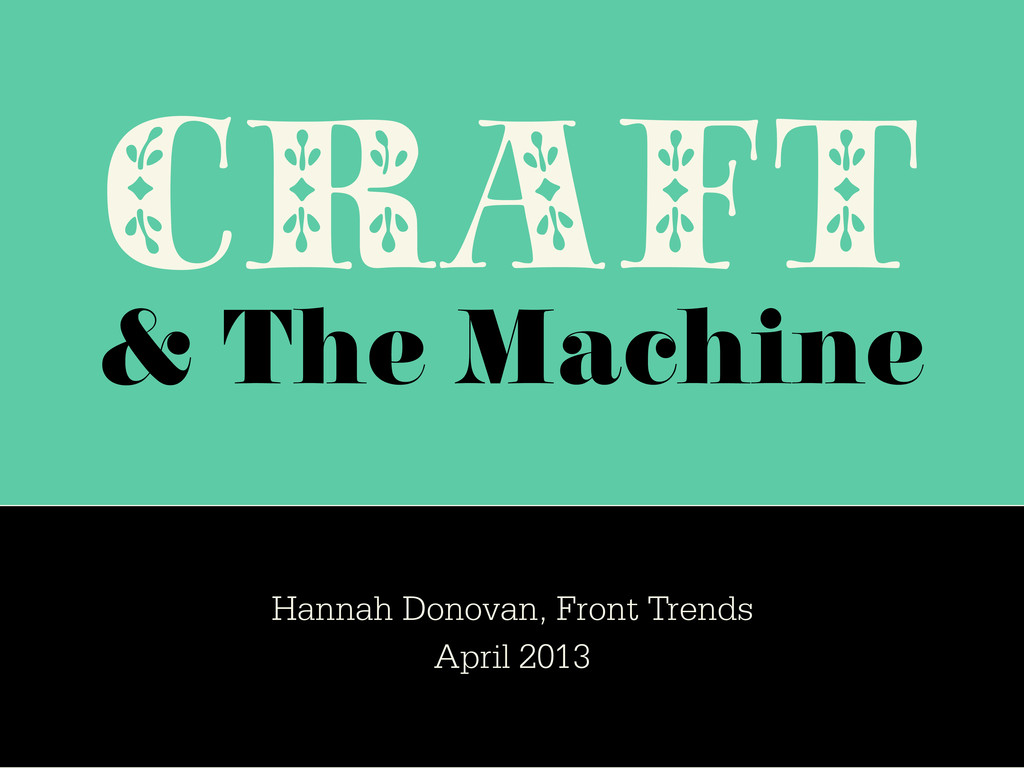 CRAFT & The Machine Hannah Donovan, Front Trend...