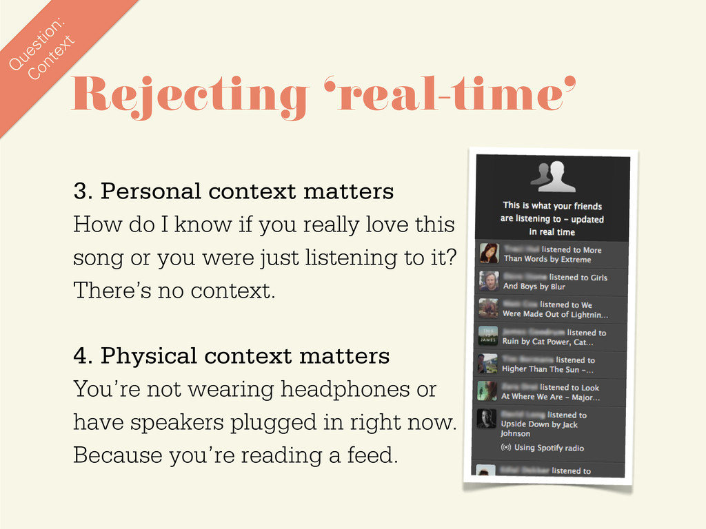 Rejecting 'real-time' 4. Physical context matte...