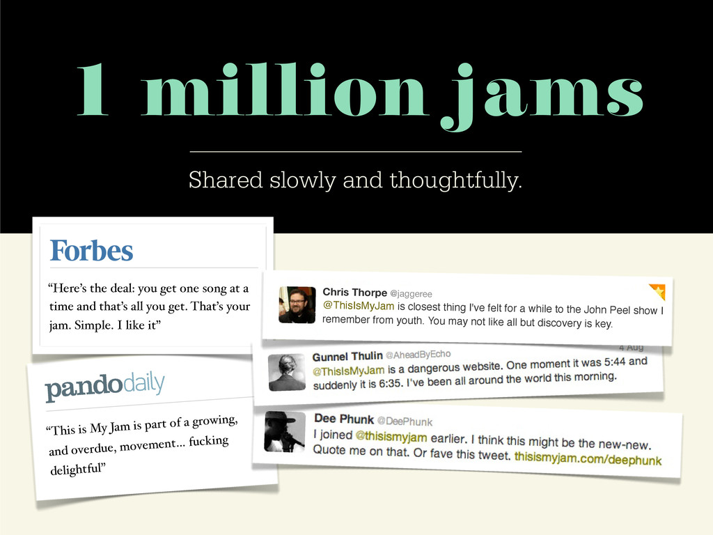 1 million jams Shared slowly and thoughtfully. ...