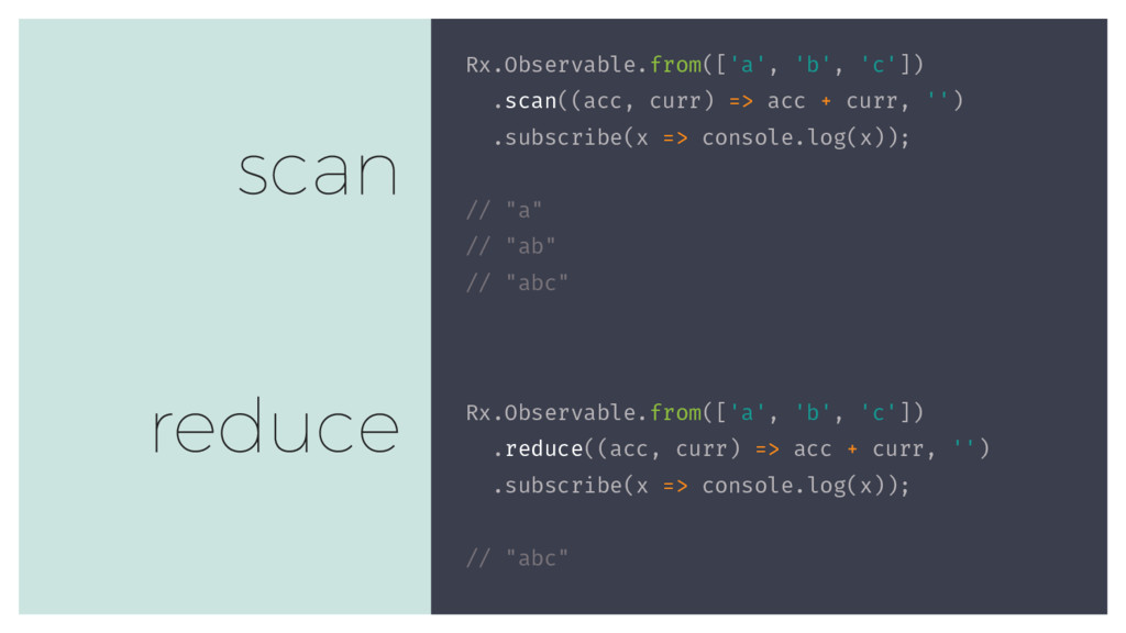 Rx.Observable.from(['a', 'b', 'c']) .scan((acc,...