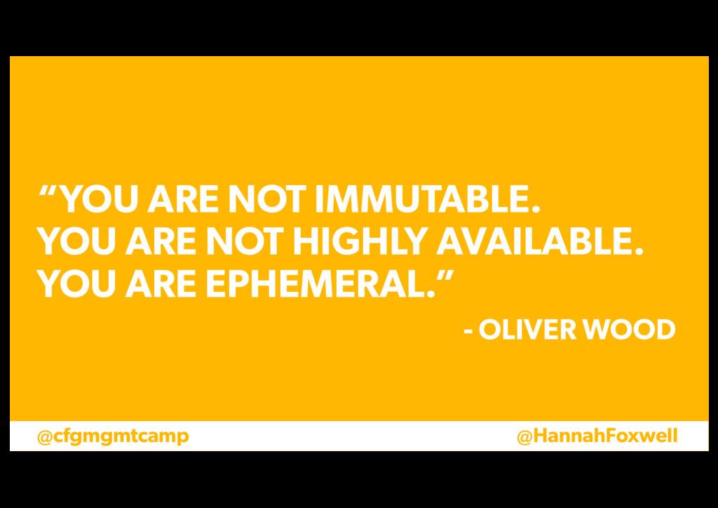 "@cfgmgmtcamp @HannahFoxwell ""YOU ARE NOT IMMUTA..."