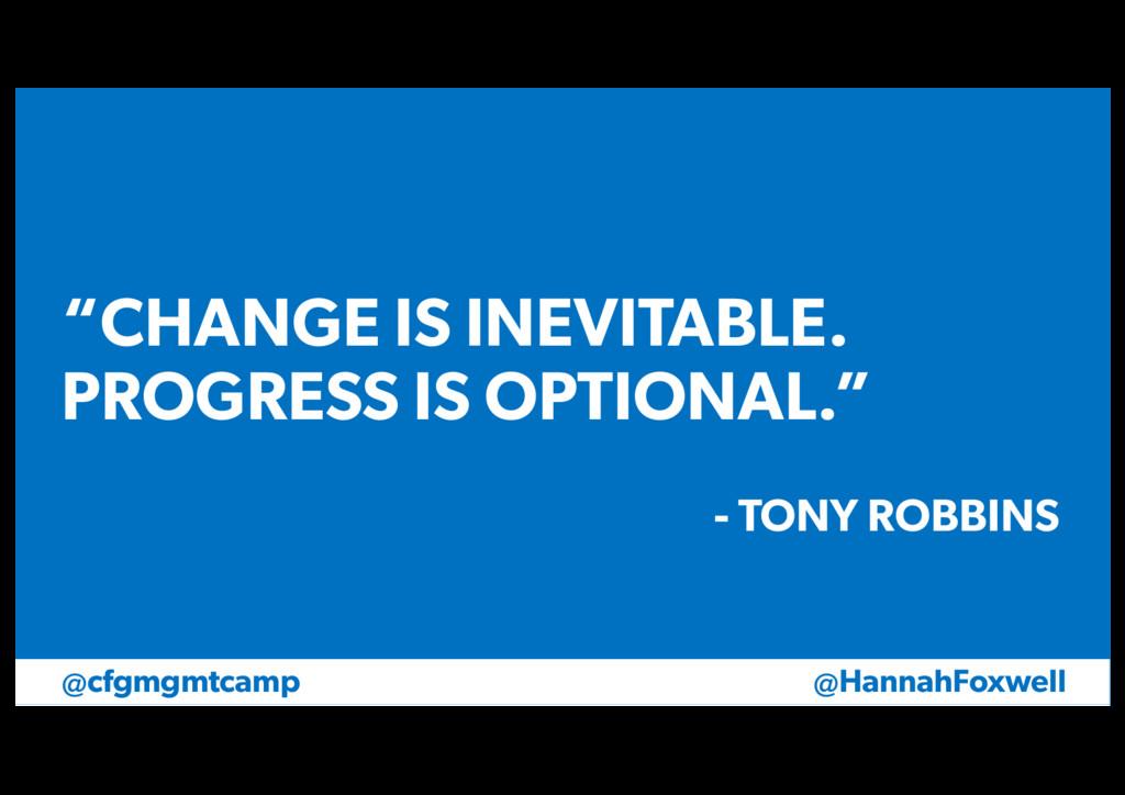 "@HannahFoxwell @cfgmgmtcamp ""CHANGE IS INEVITAB..."