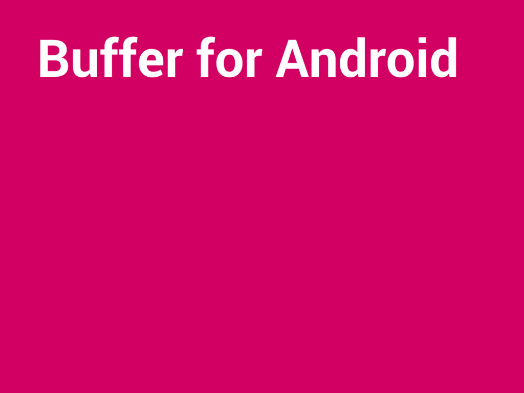 Buffer for Android