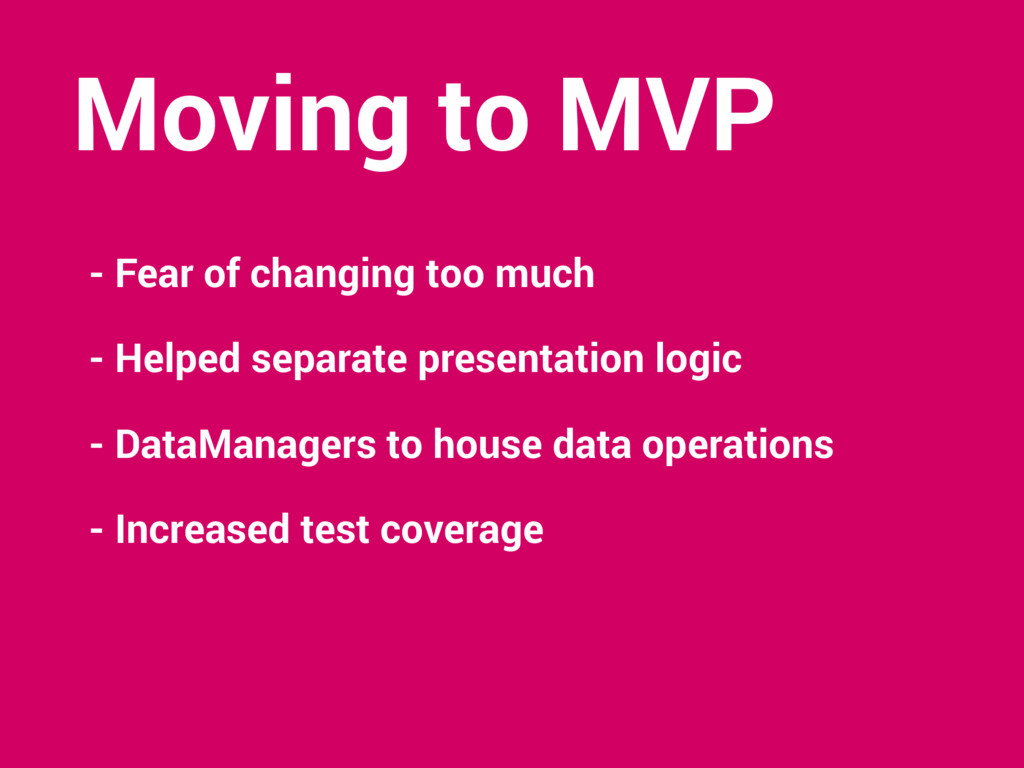 Moving to MVP - Fear of changing too much - Hel...