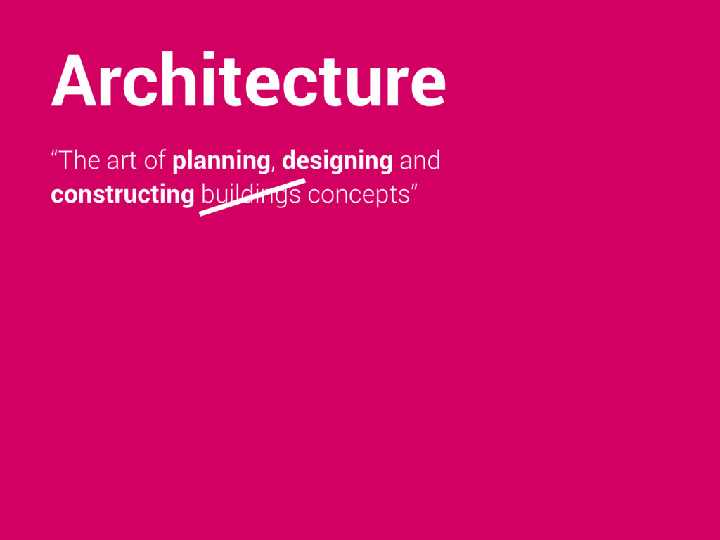 """Architecture """"The art of planning, designing an..."""