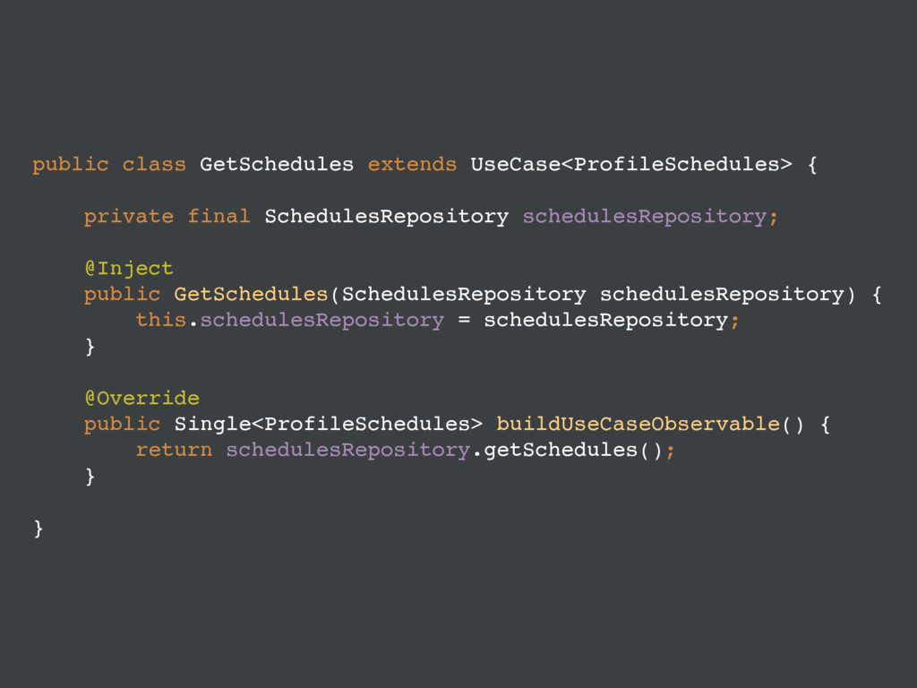 public class GetSchedules extends UseCase<Profi...