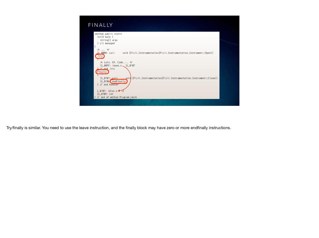 F I N A L LY .method public static int32 main (...