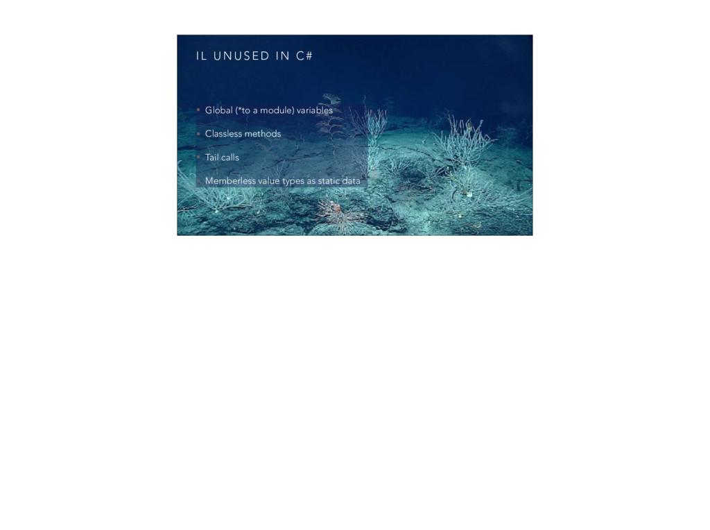 I L U N U S E D I N C # • Global (*to a module)...