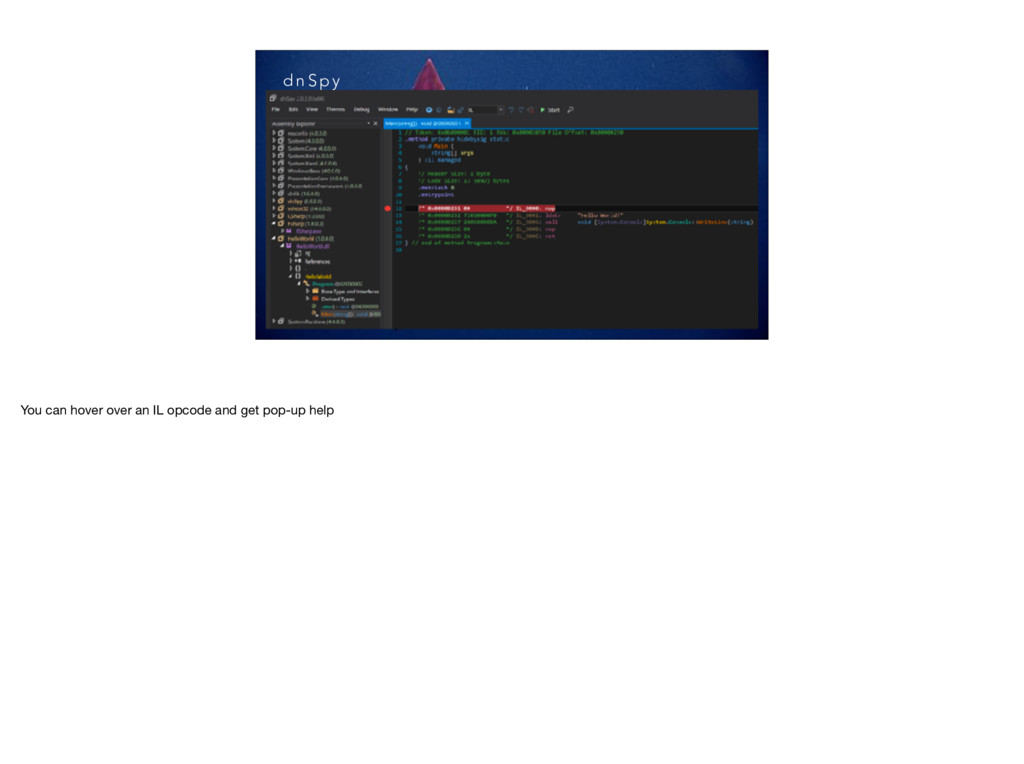 d n S p y You can hover over an IL opcode and g...