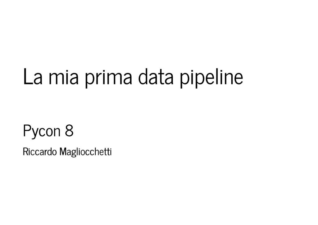 La mia prima data pipeline La mia prima data pi...