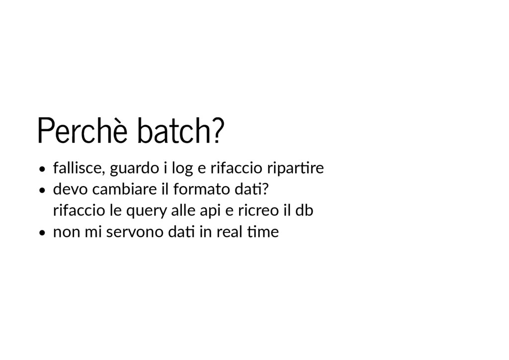 Perchè batch? Perchè batch? fallisce, guardo i ...
